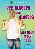 Pre-Algebra and Algebra, Rebecca Wingard-Nelson, 1464400091