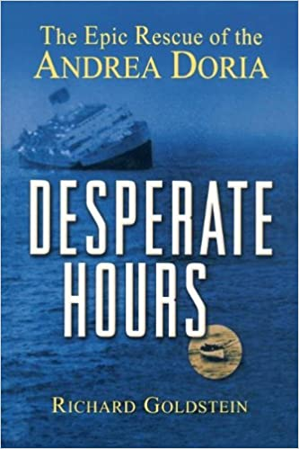 Desperate hours the epic rescue of the andrea doria richard desperate hours the epic rescue of the andrea doria richard goldstein 9780471423522 amazon books fandeluxe Image collections