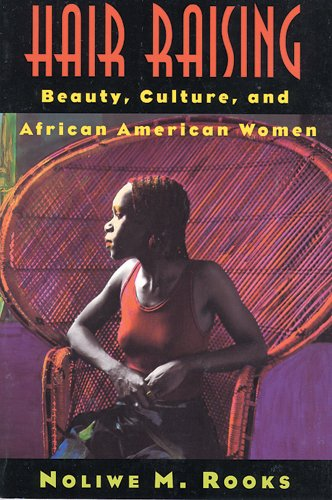 Search : Hair Raising: Beauty, Culture, and African American Women