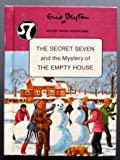 The Secret Seven and the Mystery of the Empty House, Enid Blyton, 0516014552