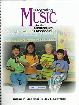 Integrating Music into the Elementary Classroom by William M. Anderson (1997-12-23)