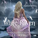 White Raven: The Raven Series Book 1 Audiobook by J.L. Weil Narrated by Caitlin Kelly