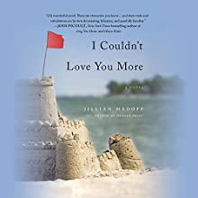 I Couldn't Love You More Audiobook by Jillian Medoff Narrated by Rachel Fulginiti