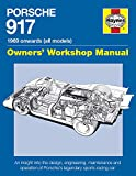 Haynes Porsche 917 1969 Onwards All Models Owners' Workshop Manual: An Insight into Design, Engineering, Maintenance and Operation of Porsche's Legendary Sports-Racing Ca