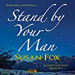 Stand by Your Man: A Caribou Crossing Romance   Susan Fox