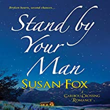 Stand by Your Man: A Caribou Crossing Romance Audiobook by Susan Fox Narrated by Kate Udall