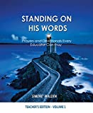 Standing On His Words: Prayers Every Educator Can Pray (Teacher's Edition Book 1)