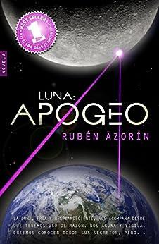 Luna APOGEO (Spanish Edition) by [Antón, Rubén Azorín]