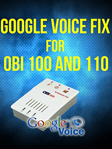Obi 100 and 110 fix for Google Voice ()