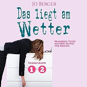 Das liegt am Wetter (Das liegt am Wetter 1+2): Humorige Texte aus dem Alltag für Frauen Hörbuch