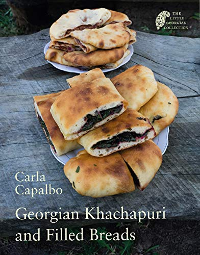 Khachapuri & Filled Breads (The Little Georgian Collection)