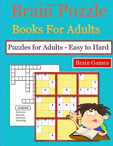 Read Online Brain Puzzle Books For Adults: Large Print (Brain Games (Unnumbered))(Crossword Puzzles)(Sudoku Puzzles) ebook