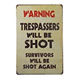 DominicaVwesk Vintage Metal Warning Sign:Trespassers Will Be Shot. Survivors Will Be Shot Again