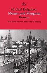 Meister und Margarita: Roman Neu übersetzt von Alexander Nitzberg