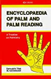 Book Cover for Encyclopaedia of Palm and Palm Reading: A Treatise on Palmistry