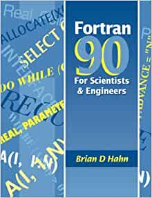 Fortran 90 For Scientists And Engineers Hahn Brian Amazon Com Books