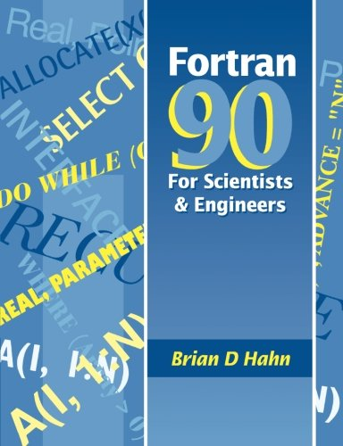 FORTRAN 90 for Scientists and Engineers by Butterworth-Heinemann