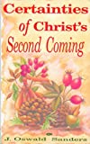 img - for Certainties of Christ's Second Coming by J.Oswald Sanders (1993-05-06) book / textbook / text book