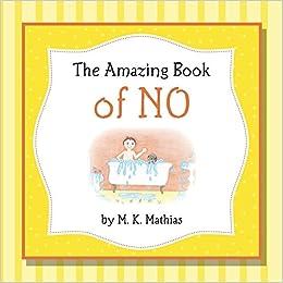 Amazon.com: The Amazing Book of No (9781497448261): M. K. ...