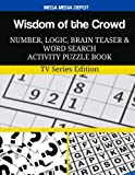 img - for Wisdom of the Crowd Number, Logic, Brain Teaser and Word Search Activity: Puzzle Book TV Series Edition book / textbook / text book