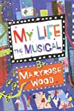 My Life, Maryrose Wood, 0385902972