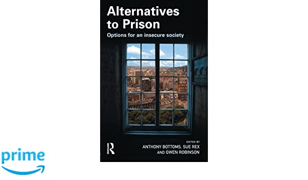 Alternatives to Prison: Anthony Bottoms Sue Rex Gwen Robinson: 9781843921042: Amazon.com: Books