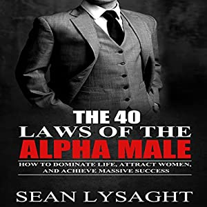 The 40 Laws of the Alpha Male Audiobook