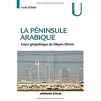La péninsule Arabique - Coeur géopolitique du Moyen-Orient