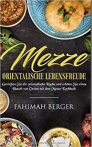 Mezze Orientalische Lebensfreude Geniessen Sie Die Orientalische