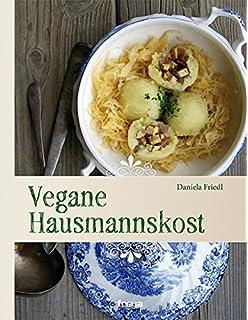 Schnelle vegane Küche - sojafrei und einfach: Amazon.de: Daniela ...