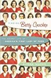 Finding Betty Crocker: The Secret Life of America's First Lady of Food by Marks, Susan (2005) Hardcover