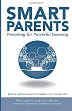 Smart Parents: Parenting for Powerful Learning