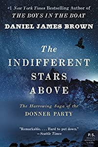 The Indifferent Stars Above: The Harrowing Saga Of The Donner Party by Daniel James Brown ebook deal