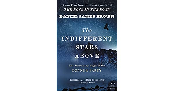 The indifferent stars above the harrowing saga of the donner the indifferent stars above the harrowing saga of the donner party ebook daniel james brown amazon kindle store fandeluxe Epub