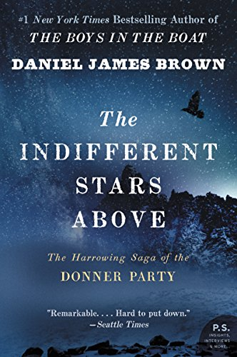 The Indifferent Stars Above: The Harrowing Saga of the Donner Party cover