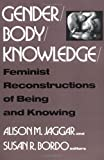 img - for Gender/Body/Knowledge: Feminist Reconstructions of Being and Knowing book / textbook / text book