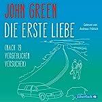 Die erste Liebe (nach 19 vergeblichen Versuchen) | John Green