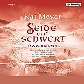 Seide und Schwert (Das Wolkenvolk 1) | Kai Meyer