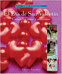 Perfekt El Dia De San Valentin/ Valentineu0027s Day: Caramelos, Amor Y Corazones /  Candy, Love And Hearts (Dias Festivos / Finding Out About Holidays  (Spanish)) ...