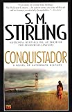 Conquistador by Stirling, S. M.(March 2, 2004) Mass Market Paperback