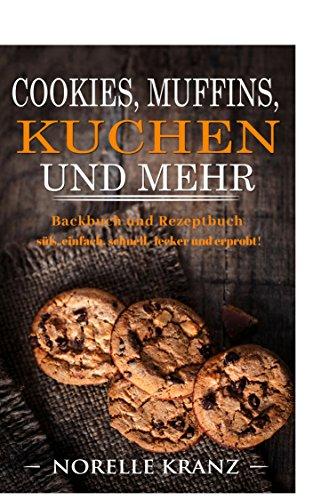 Beliebtesten Weihnachtskekse.Cookies Muffins Kuchen Und Mehr Backbuch Und Rezeptbuch Süß