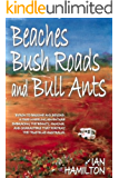 BEACHES, BUSH ROADS & BULL ANTS