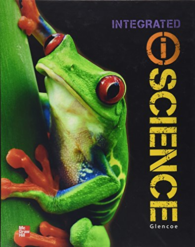 Glencoe Integrated iScience, Course 1, Grade 6, Student Edition (INTEGRATED SCIENCE)