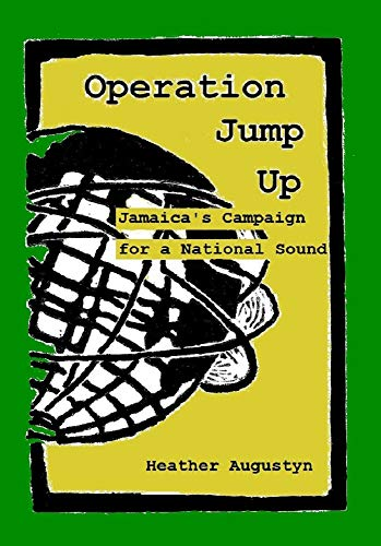 (Operation Jump Up: Jamaica's Campaign for a National Sound)