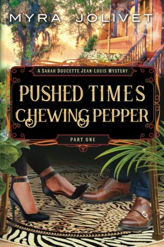 Book: Pushed Times, Chewing Pepper - Sarah's Story by Myra Jolivet