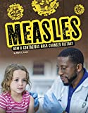 Measles: How a Contagious Rash Changed History (Infected!)