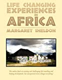 Life Changing Experiences in Africa, Margaret Sheldon, 144905434X