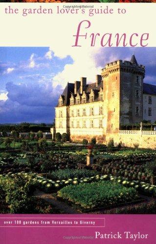 The Garden Lover's Guide to France (Garden Lover's Guides)