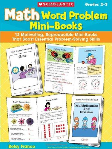 Download Math Word Problem Mini-Books: 12 Motivating, Reproducible Mini-Books That Boost Essential Problem-Solving Skills, Grades 2-3 PDF