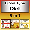 Blood Type Diets: 3 in 1 Beginners' Guide to Eating the Right Foods Audiobook by Frankie Jameson Narrated by Lynn Roberts